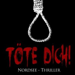 Cover Nordseethriller Töte Dich
