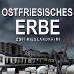 Cover Ostfriesenkrimi Ostfriesisches Erbe