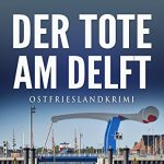 Cover Ostfrieslandkrimi Der Tote am Delft