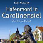 Hafenmord in Carolinensiel Ostfrieslandkrimi Cover