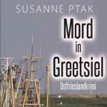 """Cover Ostfrieslandkrimi Susanne Ptak: """"Mord in Greetsiel"""""""