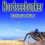 Nordseebunker Ostfriesenkrimi