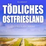 Ostfriesenkrimi Tödliches Ostfriesland