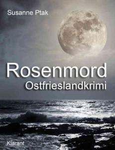 """Cover des Ostfrieslandkrimis """"Rosenmord"""" von Susanne Ptak"""