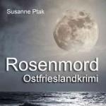"Cover Ostfrieslandkrimi Susanne Ptak: ""Rosenmord"""