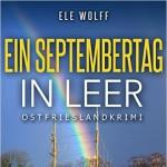 Cover Ostfriesenkrimi Ein Septembertag in Leer von Ele Wolff