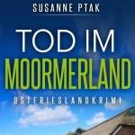 Cover Ostfriesenkrimi Tod im Moormerland Susanne Ptak