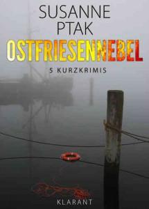 """Cover der Krimisammlung """"Ostfriesennebel"""" von Susanne Ptak"""