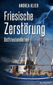 Cover des Ostfrieslandkrimis Friesische Zerstörung von Andrea Klier
