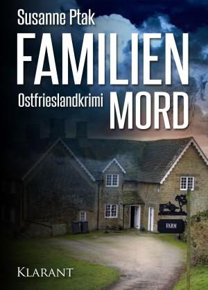"""Ostfrieslandkrimi """"Familienmord"""" von Susanne Ptak"""