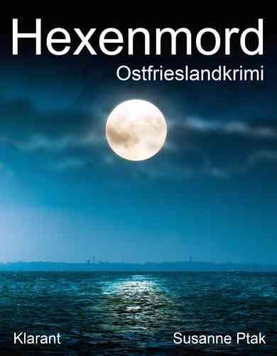 Cover des Ostfrieslandkrimis Hexenmord von Susanne Ptak