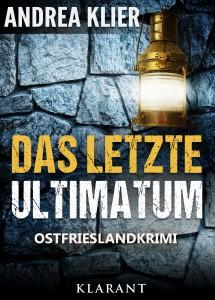 "Coves des Ostfrieslandkrimis ""Das letzte Ultimatum"" von Andrea Klier"