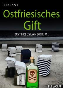 """Cover des Ostfrieslandkrimis """"Ostfriesisches Gift"""" von Ele Wolff"""
