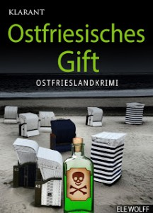 Cover des Ostfriesenkrimis Ostfriesisches Gift von Ele Wolff