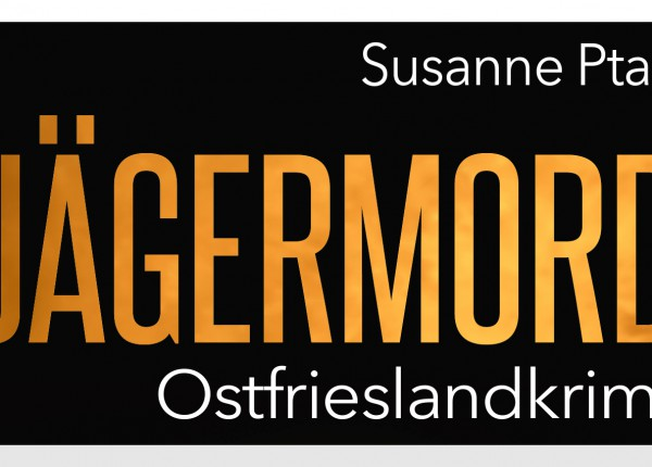 Ostfriesenkrimi Jägermord von Susanne Ptak