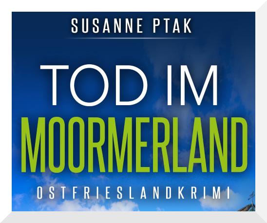 Ostfriesenkrimi Mord im Moormerland von Susanne Ptak