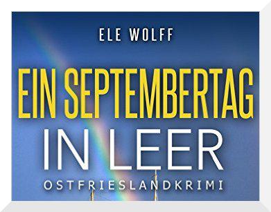 Ostfriesenkrimi Ein Septembertag in Leer von Ele Wolff