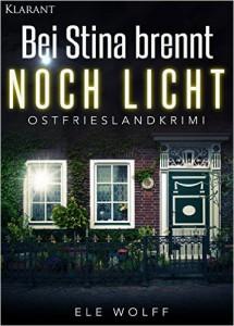 Cover Ostfriesenkrimi Bei Stina brennt noch Licht von Ele Wolff