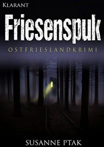 Cover Ostfriesenkrimi Friesenspuk von Susanne Ptak