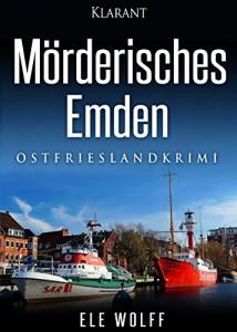 Cover Ostfriesenkrimi Mörderisches Emden von Ele Wolff