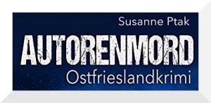 Ostfriesenkrimi Autorenmord Susanne Ptak
