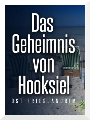 Friesenkrimi Das Geheimnis von Hooksiel