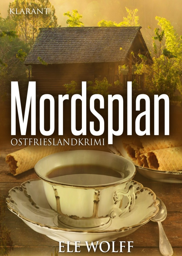 """Ostfrieslandkrimi """"Mordsplan"""" von Ele Wolff"""