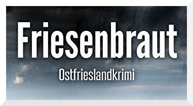 Ostfriesenkrimi Friesenbraut