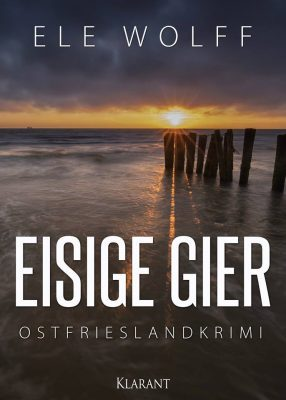 """Ostfrieslandkrimi """"Eisige Gier"""" von Ele Wolff"""