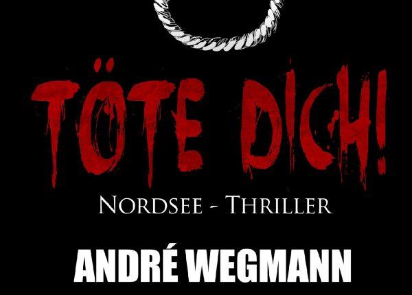 Töte Dich! - Nordsee-Thriller