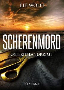 Ostfrieslandkrimi Scherenmord von Ele Wolff