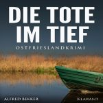 """Ostfrieslandkrimi """"Die Tote im Tief"""" von Alfred Bekker"""