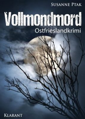 Ostfrieslandkrimi Vollmondmord von Susanne Ptak
