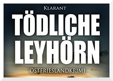 Tödliche Leyhörn Ostfrieslandkrimi