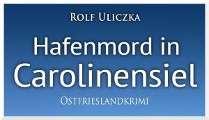 Hafenmord Ostfrieslandkrimi