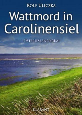 Ostfrieslandkrimi Wattmord in Carolinensiel