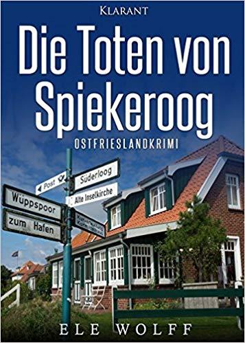 Die Toten von Spiekeroog Ostfrieslandkrimi