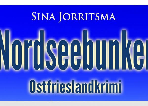Ostfriesenkrimi Nordseebunker