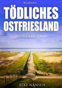 Cover Ostfriesenkrimi Tödliches Ostfriesland