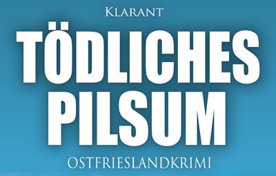 Ostfrieslandkrimi Tödliches Pilsum