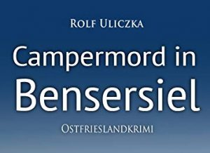 Ostfrieslandkrimi Campermord in Bensersiel Beitragsbild