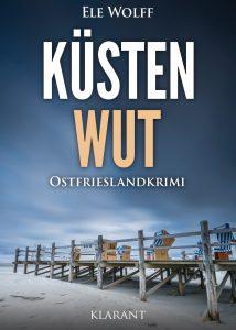Ostfrieslandkrimi Küstenwut von Ele Wolff