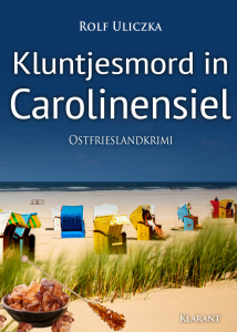 Ostfrieslandkrimi Kluntjesmord in Carolinensiel von Rolf Uliczka