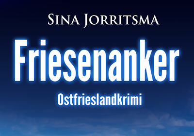 Ostfrieslandkrimi Friesenanker