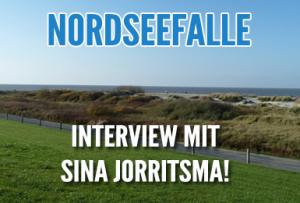 Interview Sina Jorritsma - Nordseefalle