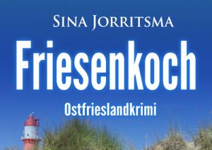 Ostfrieslandkrimi Friesenkoch