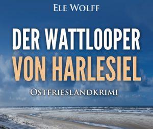 Ostfrieslandkrimi Der Wattlooper von Harlesiel