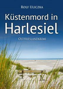 Ostfrieslandkrimi Küstenmord in Harlesiel