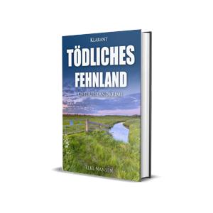 Ostfrieslandkrimi Tödliches Fehnland