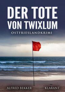 Ostfrieslandkrimi Der Tote von Twixlum